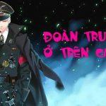 Review – Đoàn trưởng ở trên cao – Sâm Trung Nhất Tiểu Yêu: Ngôn tình quân nhân full