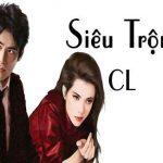 Review Siêu trộm CL – Ngôn tình hắc bang