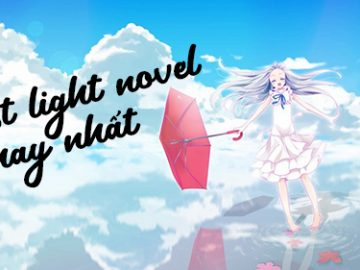 List truyện light novel hay nhất, light novel là gì, light novel hay, light novel ở việt nam